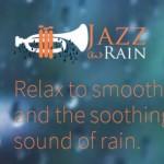 面白い試み! Jazz+雨の音を組み合わせて聴けるサイト『Jazz and Rain』