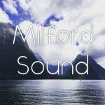 【NZ】ニュージーランド・ノマドツアー その10 4年ぶりのテ・アナウ、そしてミルフォード・サウンドへ