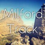 【NZ】ニュージーランド・ノマドツアー その15 人生2度目のミルフォードトラックで再び絶景を歩く
